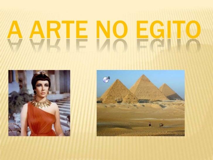 A ARTE NO EGITO<br />