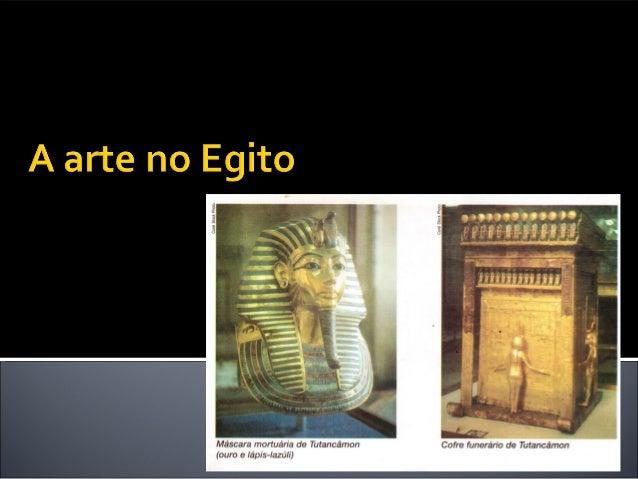 O Egito desenvolveu uma das principais civilizações  da Antiguidade e nos deixou uma produção cultural  riquíssima. Temos ...
