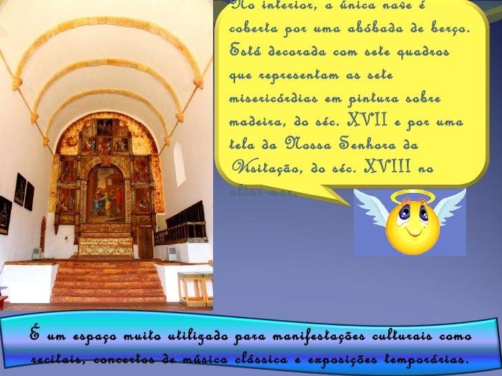 Capela de Nossa Senhora dos A Capela de Nossa Senhora dos Mártires foi fundada noMártires1755, restafachadainicial. Recons...