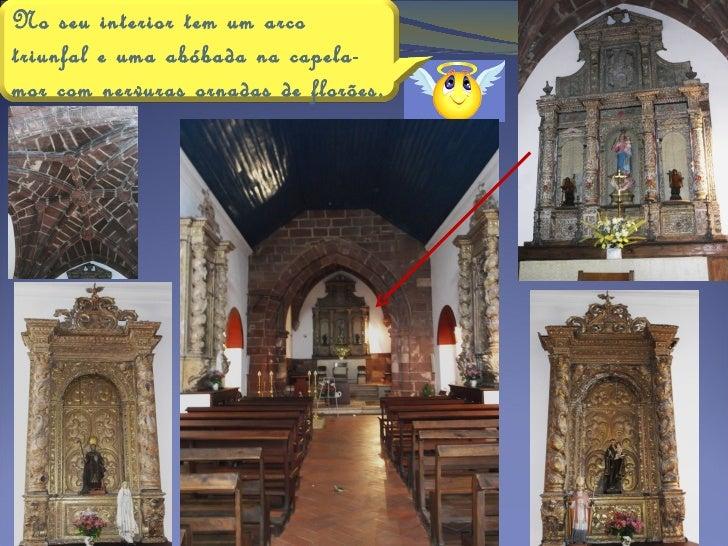 CuriosidadeSabias que:    Nesta capela estão sepultados os cruzados quemorreram durante a primeira tomada da cidade aosMou...