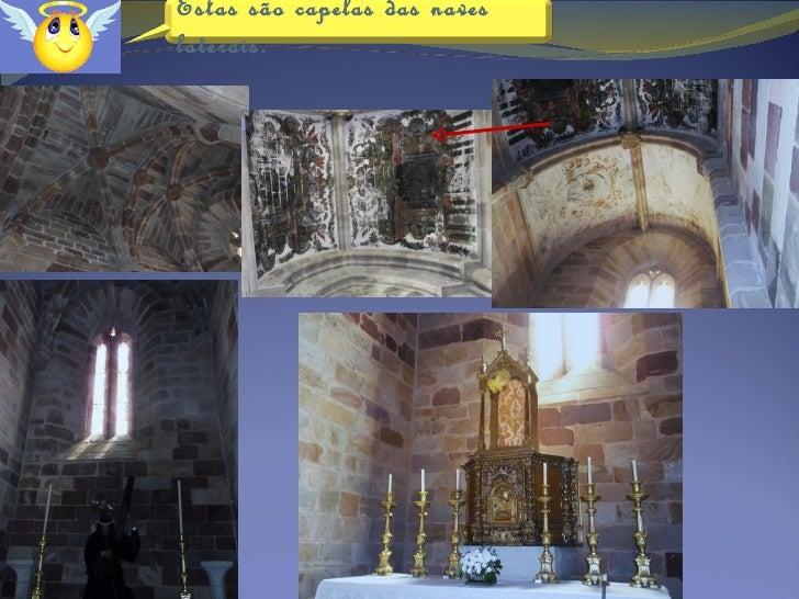 As naves laterais têm altares decorados a talhadourada barroca.