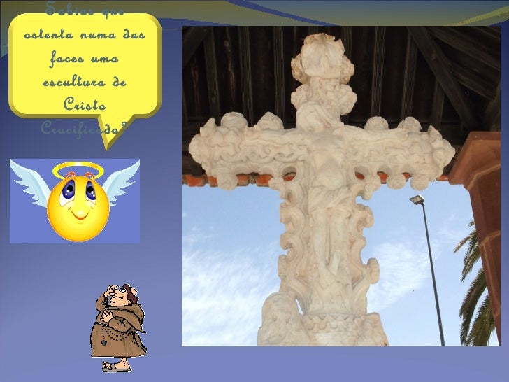 E que na faceoposta, ostenta o Descimento da     Cruz?