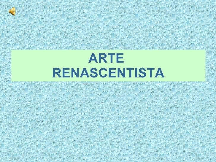 ARTE  RENASCENTISTA