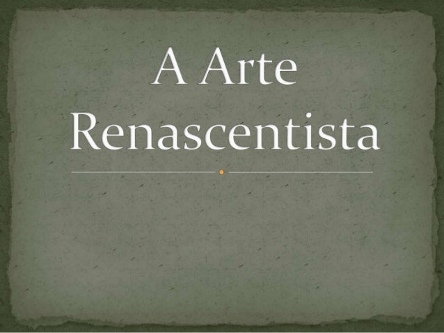 """ A estética renascentista: formas clássicas e a apoteose do génio"" In História da Humanidade, Idade Moderna, O Renascimen..."