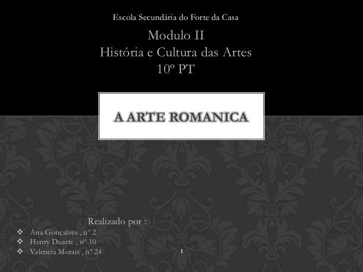 Escola Secundária do Forte da Casa                                 Modulo II                        História e Cultura das...