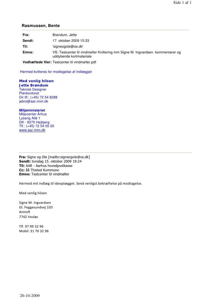Side 1 af 1      Rasmussen, Bente    Fra:                Brøndum, Jette   Sendt:              17. oktober 2009 15:33   Til...