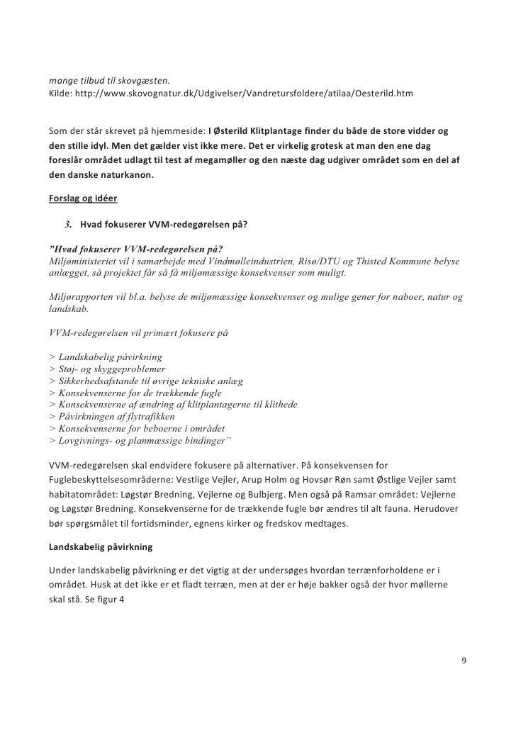 mange tilbud til skovgæsten. Kilde: http://www.skovognatur.dk/Udgivelser/Vandretursfoldere/atilaa/Oesterild.htm   Som der ...