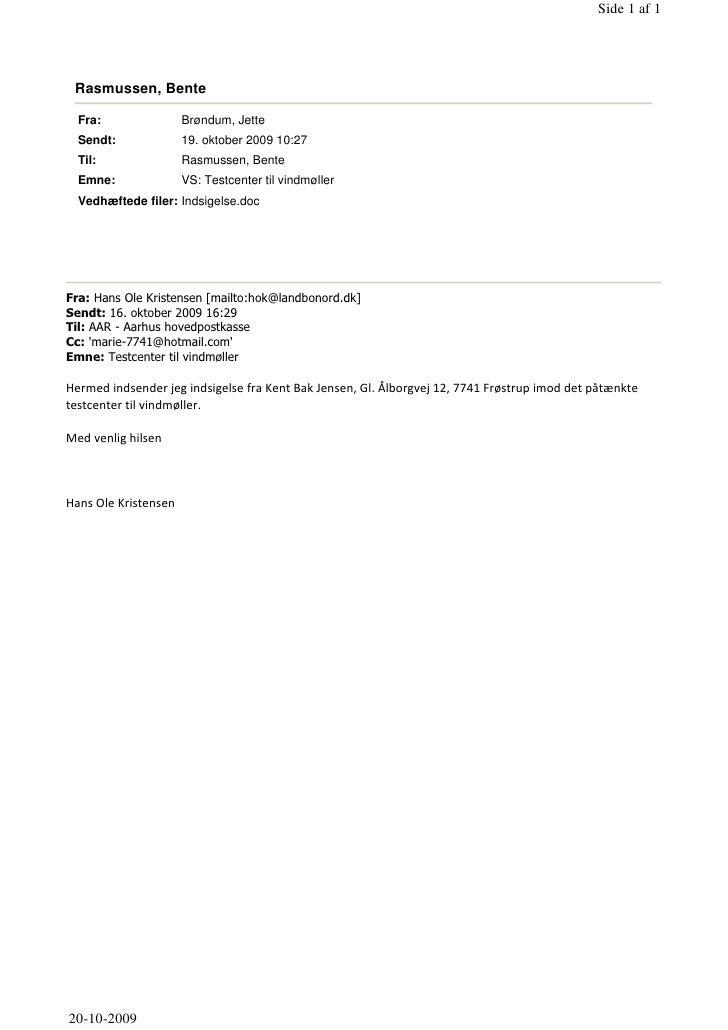 Side 1 af 1      Rasmussen, Bente    Fra:              Brøndum, Jette   Sendt:            19. oktober 2009 10:27   Til:   ...