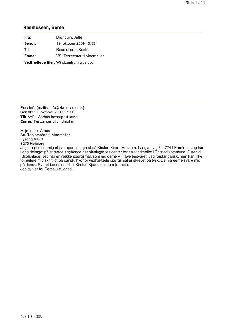 Side 1 af 1      Rasmussen, Bente    Fra:              Brøndum, Jette   Sendt:            19. oktober 2009 10:33   Til:   ...
