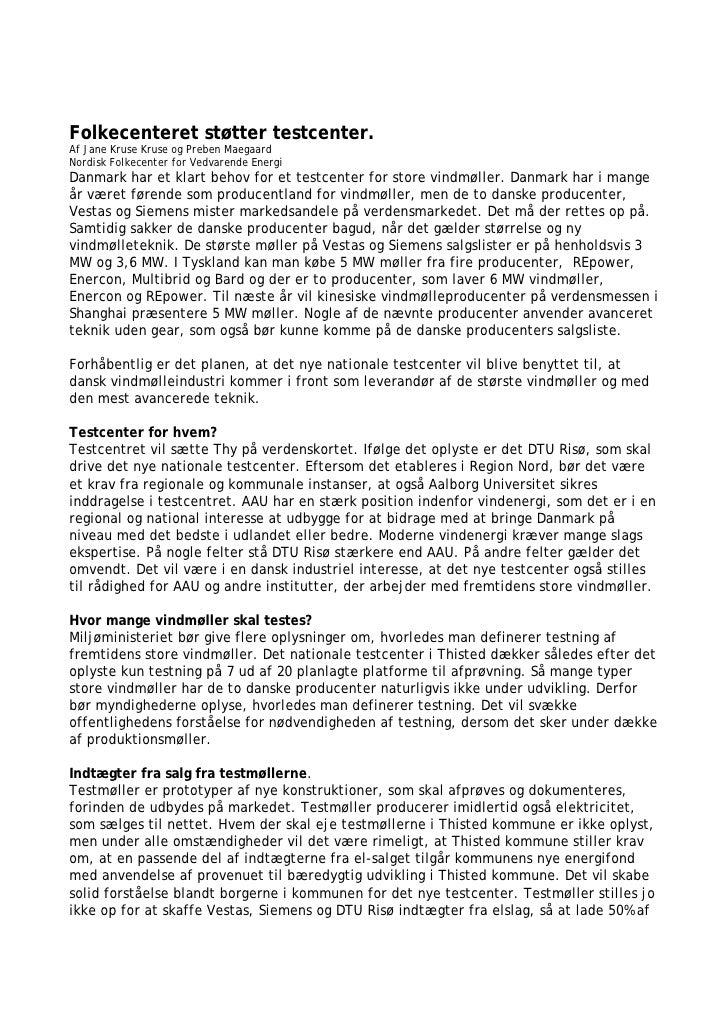 Folkecenteret støtter testcenter. Af Jane Kruse Kruse og Preben Maegaard Nordisk Folkecenter for Vedvarende Energi Danmark...