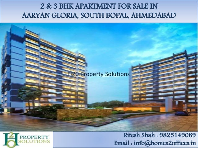 2 & 3 BHK APARTMENT FOR SALE IN AARYAN GLORIA, SOUTH BOPAL, AHMEDABAD Ritesh Shah : 9825149089 Email : info@homes2offices....