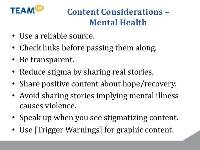 Content Considerations – Suicide Prevention • Focus on positive narrative of prevention rather than on the problem. • Foll...