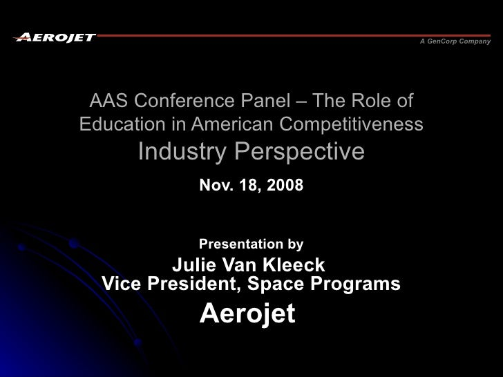AAS Conference Panel  –  The Role of Education in American Competitiveness Industry Perspective Nov. 18, 2008 Presentation...