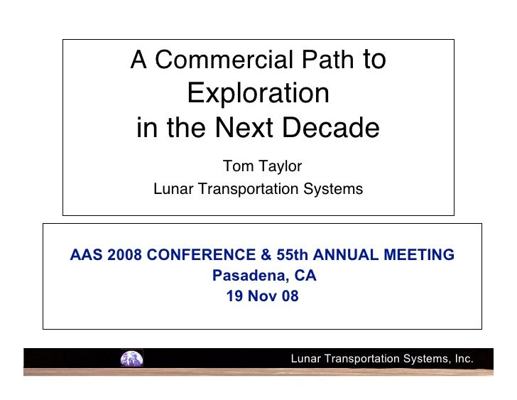 A Commercial Path to             Exploration        in the Next Decade                  Tom Taylor         Lunar Transport...