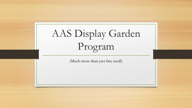 AAS Display Garden Program (Much more than just free seed!)