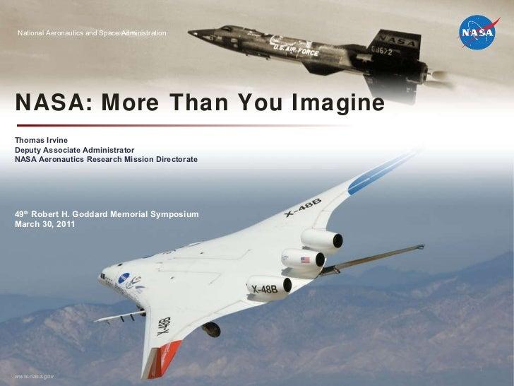 NASA: More Than You Imagine National Aeronautics and Space Administration www.nasa.gov 49 th  Robert H. Goddard Memorial S...