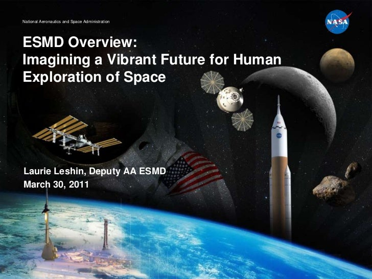 ESMD Overview:Imagining a Vibrant Future for Human Exploration of Space<br />Laurie Leshin, Deputy AA ESMD<br />March 30, ...