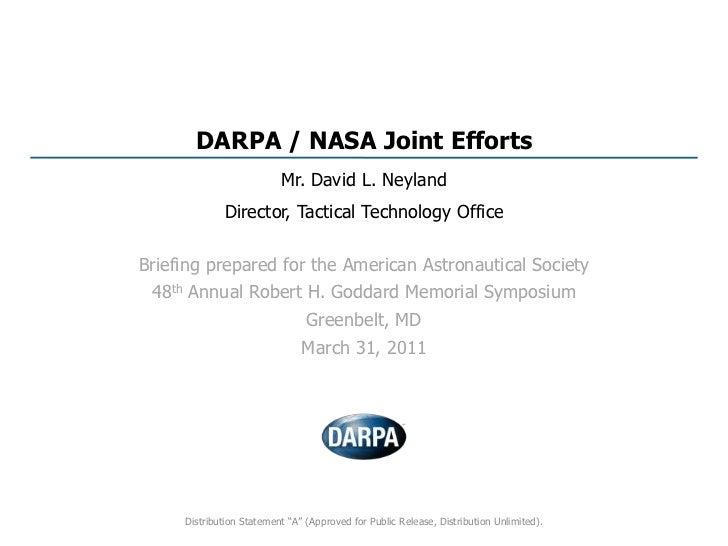 DARPA / NASA Joint Efforts<br />Mr. David L. Neyland<br />Director, Tactical Technology Office<br />Briefing prepared for ...