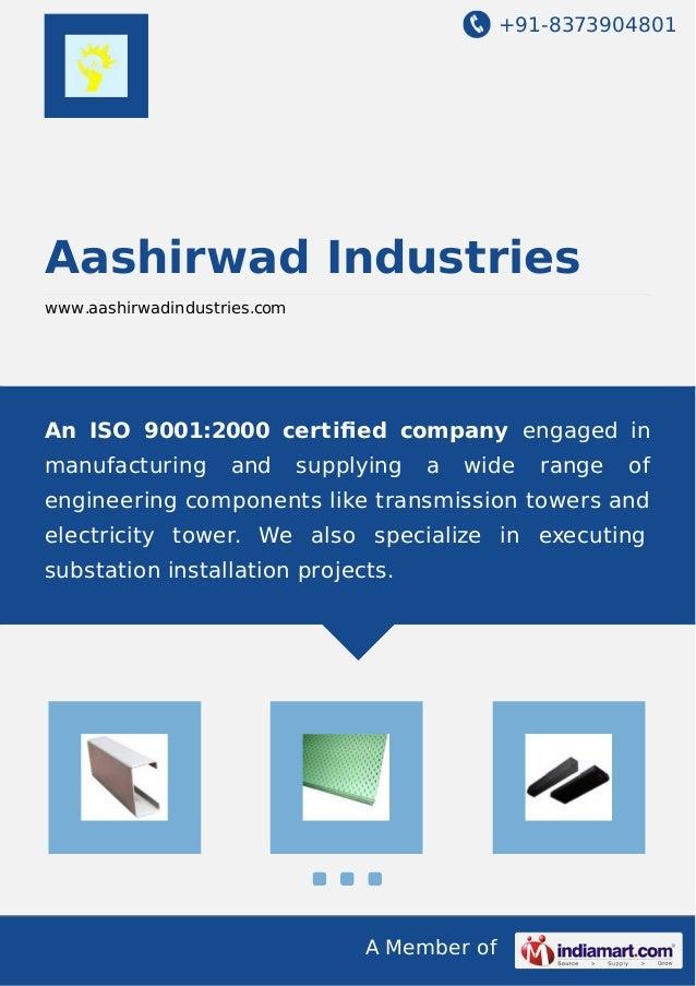 +91-8373904801  Aashirwad Industries www.aashirwadindustries.com  An ISO 9001:2000 certified company engaged in manufacturi...