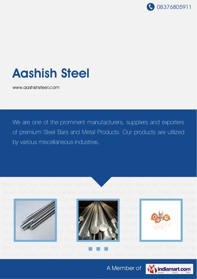 08376805911A Member ofAashish Steelwww.aashishsteel.comRound Bars Stainless Steel Bars PTFE Products Cast Iron Product Ind...