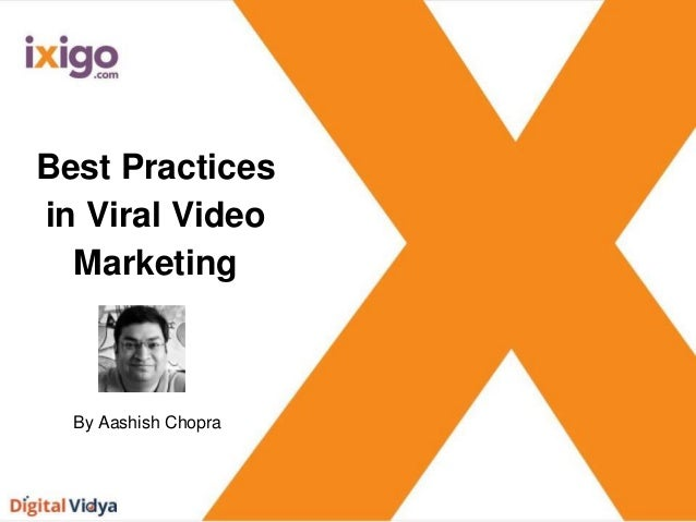 Best Practices in Viral Video Marketing By Aashish Chopra