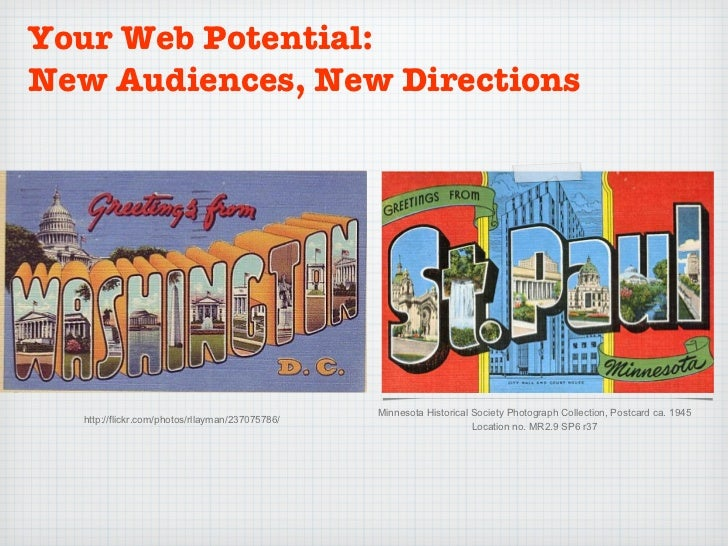 Your Web Potential: New Audiences, New Directions Minnesota Historical Society Photograph Collection, Postcard ca. 1945  L...