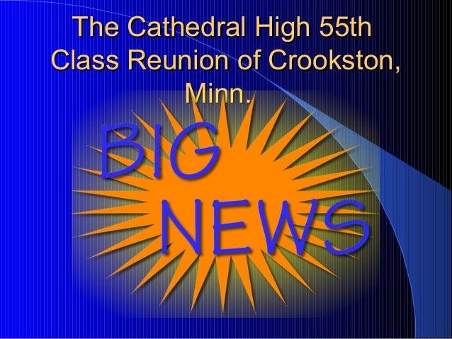 The Cathedral High 55thThe Cathedral High 55th Class Reunion of Crookston,Class Reunion of Crookston, Minn.Minn.