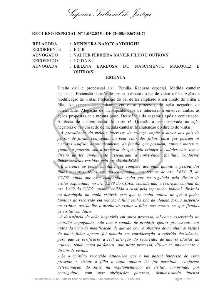 Superior Tribunal de Justiça RECURSO ESPECIAL Nº 1.032.875 - DF (2008/0036703-7)  RELATORA                   :   MINISTRA ...