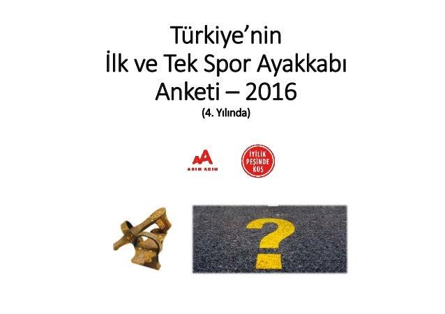 Türkiye'nin İlkveTekSporAyakkabı Anketi– 2016 (4.Yılında)