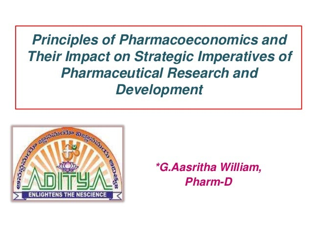Principles of Pharmacoeconomics and Their Impact on Strategic Imperatives of Pharmaceutical Research and Development *G.Aa...