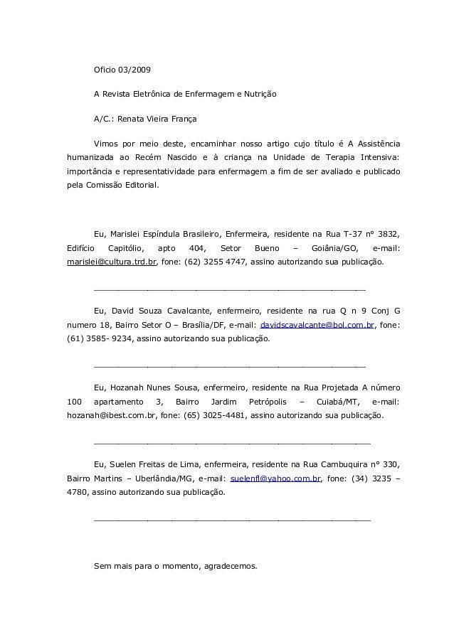 Oficio 03/2009A Revista Eletrônica de Enfermagem e NutriçãoA/C.: Renata Vieira FrançaVimos por meio deste, encaminhar noss...