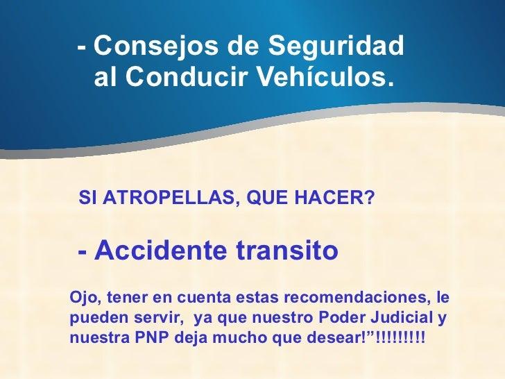 - Consejos de Seguridad  al Conducir Vehículos.  SI ATROPELLAS, QUE HACER?  - Accidente transito  Ojo, tener en cuenta...