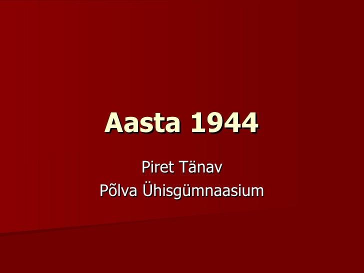 Aasta 1944 Piret Tänav Põlva Ühisgümnaasium