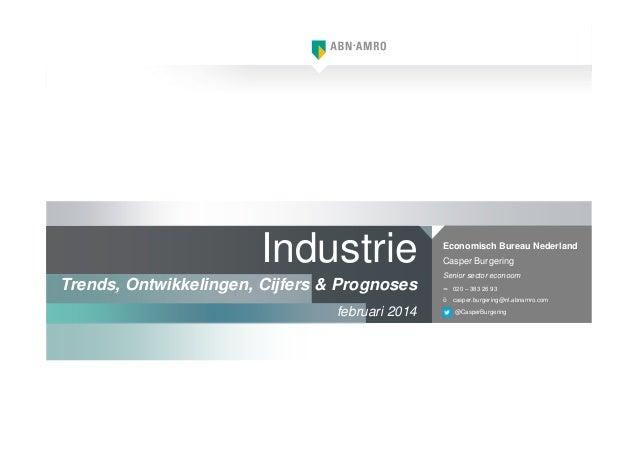 1aa2d84ccb7f6f Industrie Trends, Ontwikkelingen, Cijfers & Prognoses Economisch Bureau  Nederland Casper Burgering Senior sector econoom ...