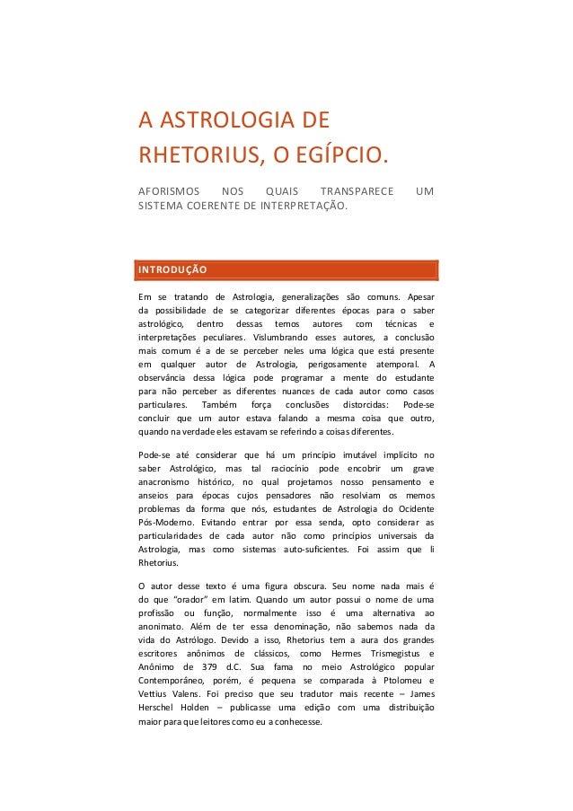 A ASTROLOGIA DE RHETORIUS, O EGÍPCIO. AFORISMOS NOS QUAIS TRANSPARECE UM SISTEMA COERENTE DE INTERPRETAÇÃO. INTRODUÇÃO Em ...