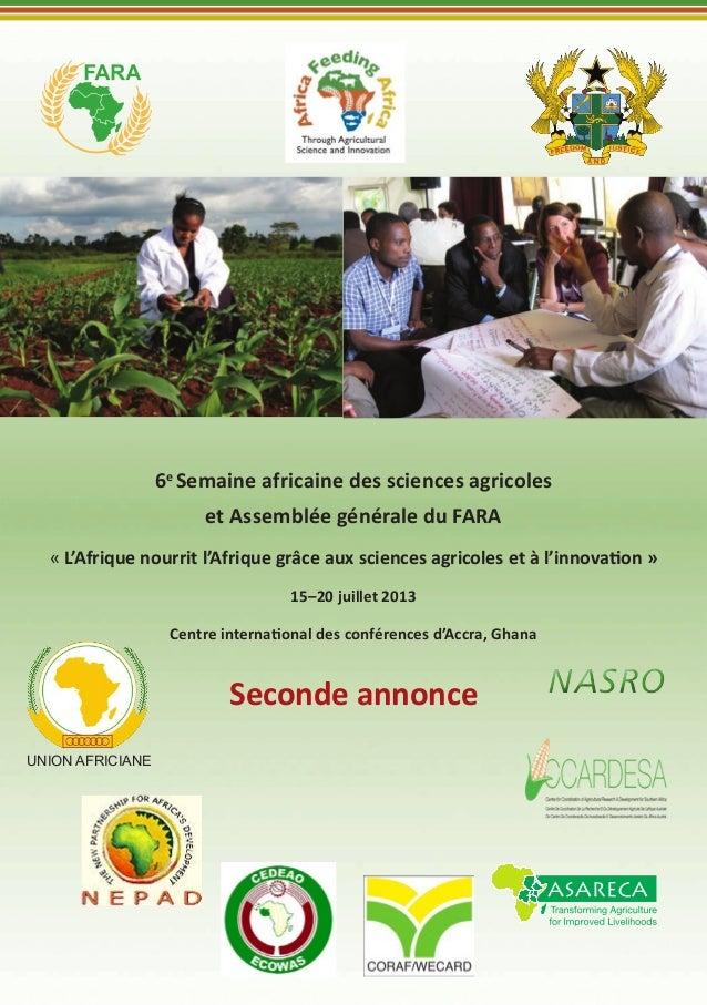 6eSemaine africaine des sciences agricoleset Assemblée générale du FARA«L'Afrique nourrit l'Afrique grâce aux sciences ag...