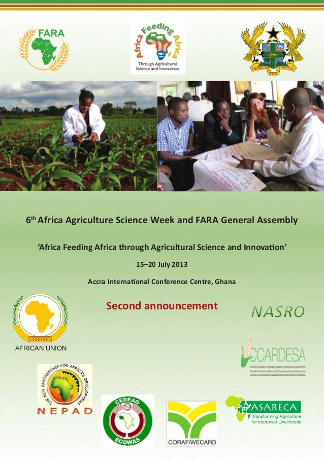 6thAfrica Agriculture Science Week and FARA General Assembly'Africa Feeding Africa through Agricultural Science and Innova...