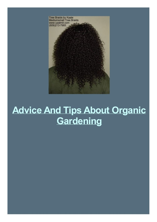 Advice And Tips About Organic Gardening