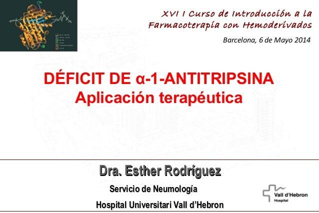 Dra. Esther RodríguezDra. Esther Rodríguez Servicio de NeumologíaServicio de Neumología Hospital Universitari Vall dHospit...
