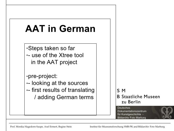 AAT in German <ul><li>Steps taken so far </li></ul><ul><li>- use of the Xtree tool    in the AAT project </li></ul><ul><li...