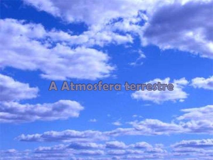 A Atmosfera terrestre<br />