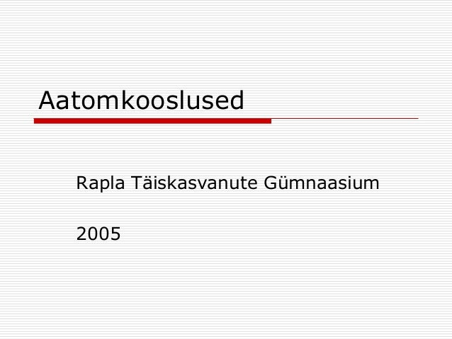 Aatomkooslused Rapla Täiskasvanute Gümnaasium 2005