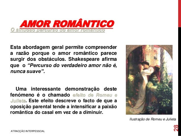 AMOR ROMÂNTICOO sinuoso percurso do amor romântico Esta abordagem geral permite compreender a razão porque o amor romântic...