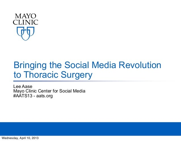 Bringing the Social Media Revolution        to Thoracic Surgery       Lee Aase       Mayo Clinic Center for Social Media  ...