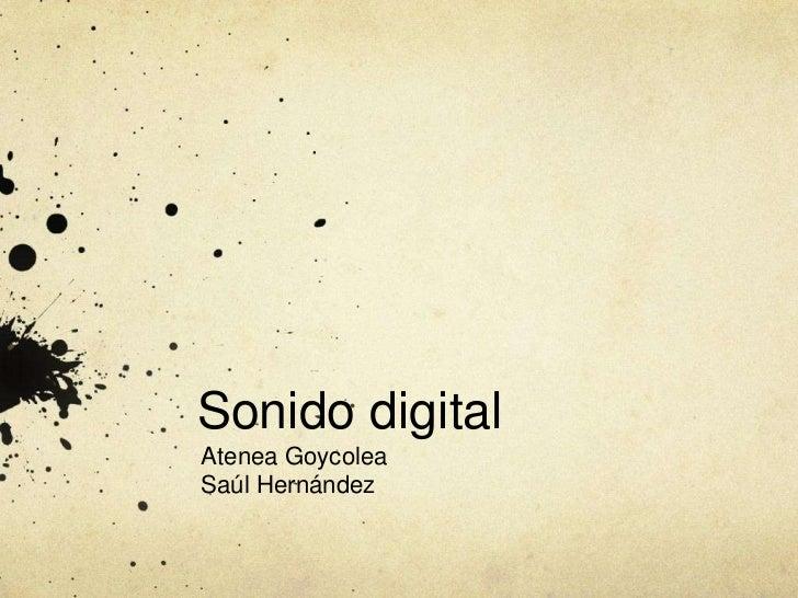 Sonido digitalAtenea GoycoleaSaúl Hernández