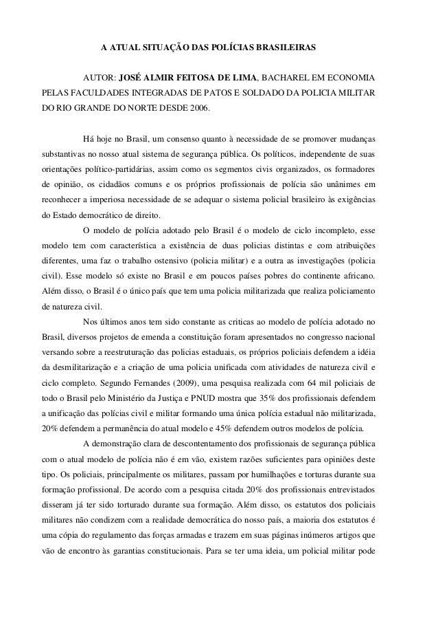 A ATUAL SITUAÇÃO DAS POLÍCIAS BRASILEIRAS            AUTOR: JOSÉ ALMIR FEITOSA DE LIMA, BACHAREL EM ECONOMIAPELAS FACULDAD...
