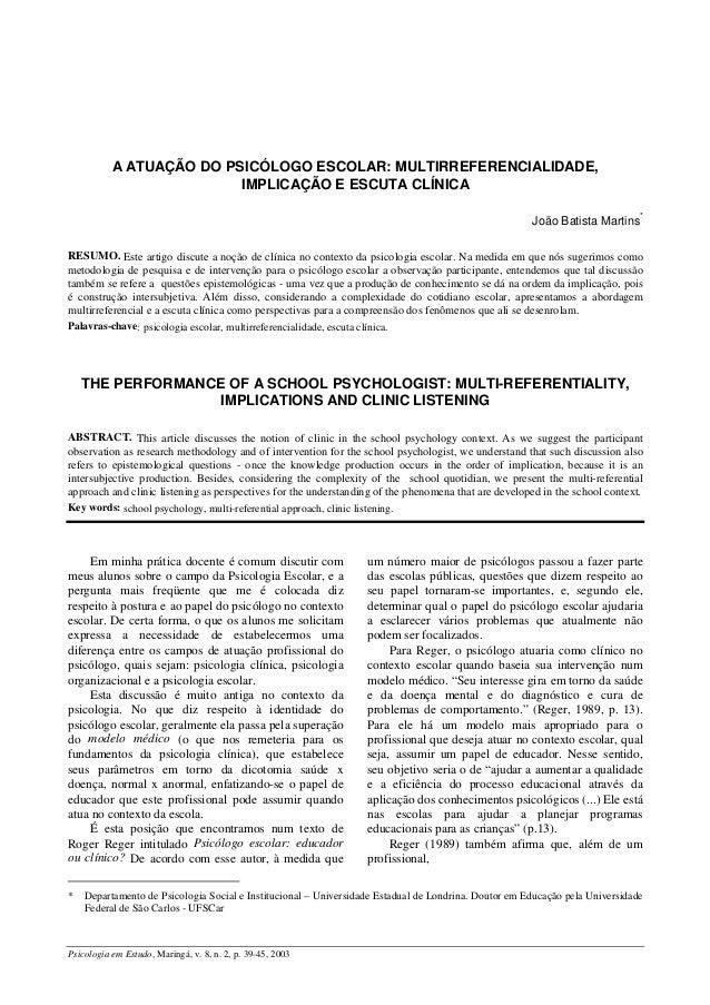 A ATUAÇÃO DO PSICÓLOGO ESCOLAR: MULTIRREFERENCIALIDADE,                          IMPLICAÇÃO E ESCUTA CLÍNICA              ...