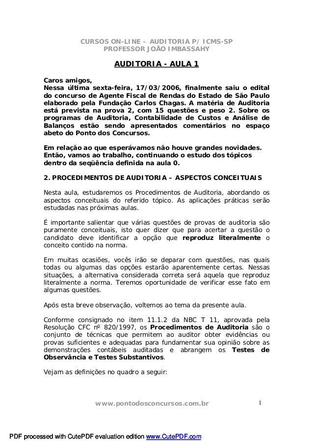 CURSOS ON-LINE – AUDITORIA P/ ICMS-SP PROFESSOR JOÃO IMBASSAHY www.pontodosconcursos.com.br 1 AUDITORIA - AULA 1 Caros ami...