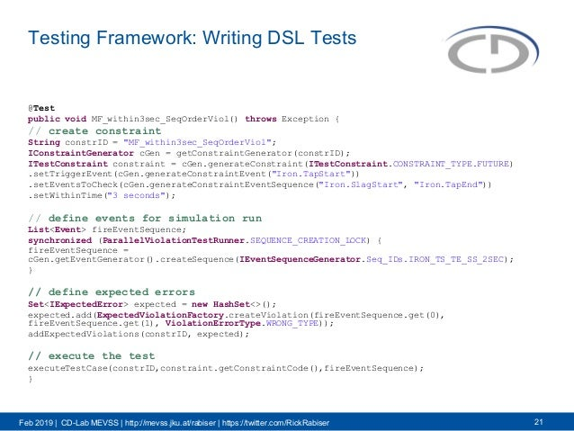 Feb 2019 | CD-Lab MEVSS | http://mevss.jku.at/rabiser | https://twitter.com/RickRabiser Testing Framework: Writing DSL Tes...