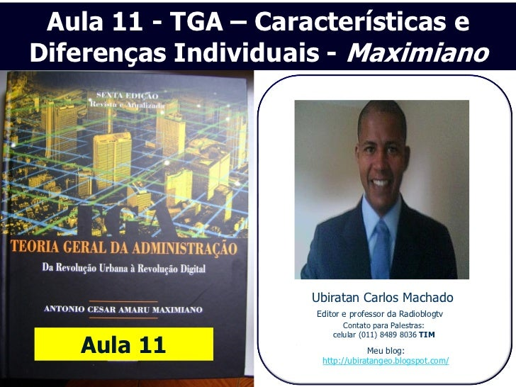 Aula 11 - TGA – Características eDiferenças Individuais - Maximiano                    Ubiratan Carlos Machado            ...